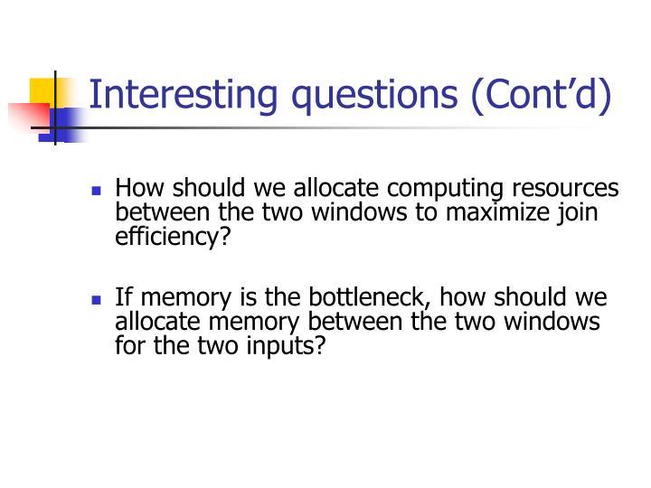 Interesting questions (Cont'd)