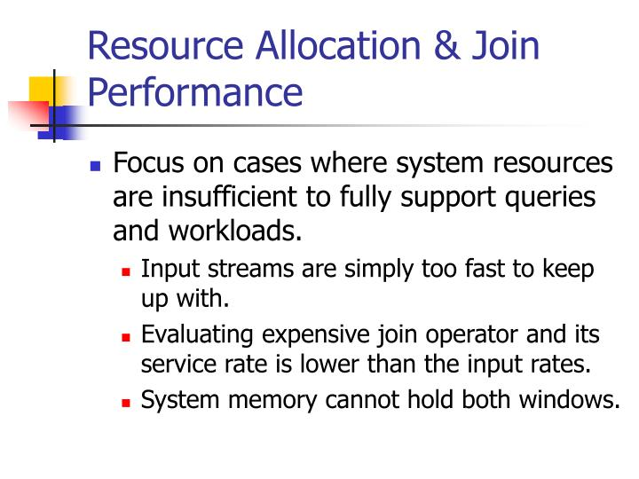 Resource Allocation & Join Performance