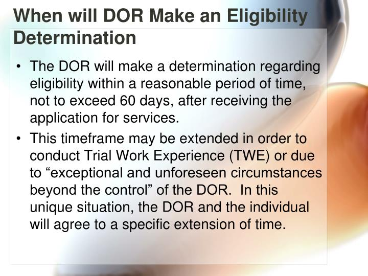 When will DOR Make an Eligibility Determination
