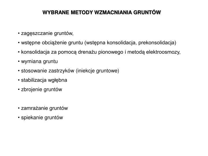 WYBRANE METODY WZMACNIANIA GRUNTÓW