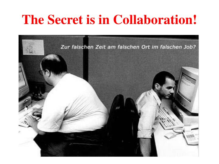 The Secret is in Collaboration!
