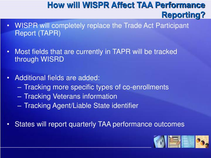 How will WISPR Affect TAA Performance Reporting?