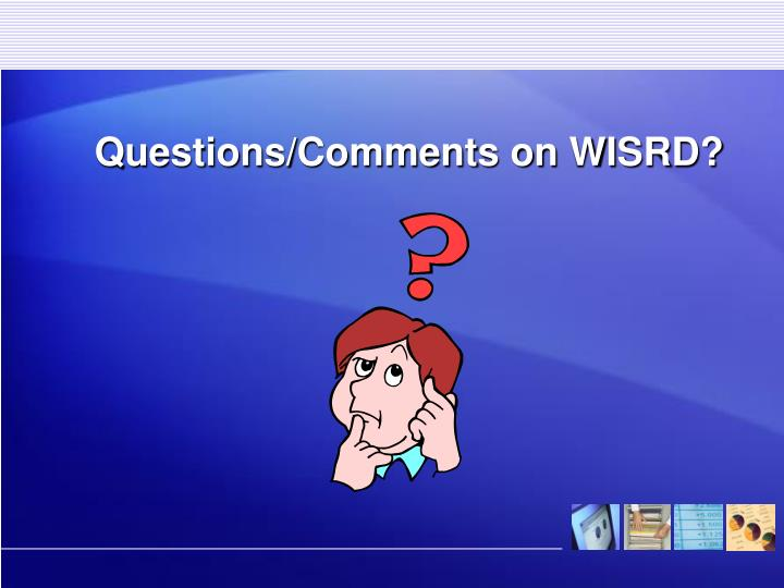 Questions/Comments on WISRD?