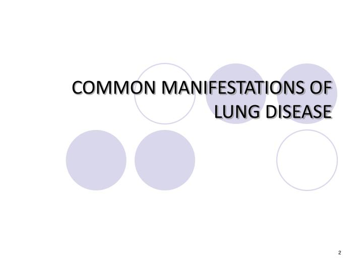 Common manifestations of lung disease