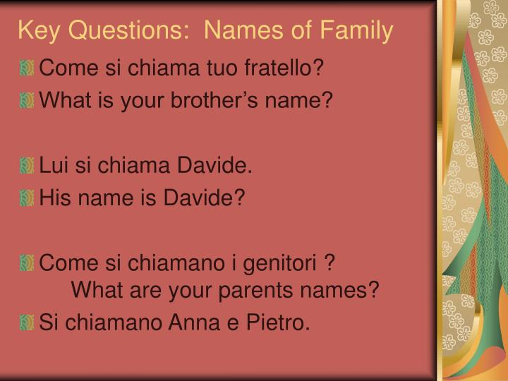 Key Questions:  Names of Family