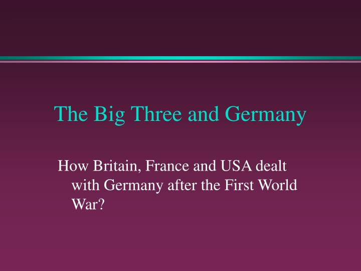 The Big Three and Germany