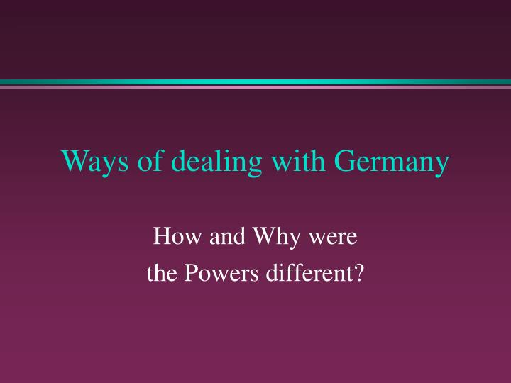 Ways of dealing with Germany