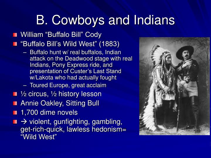 B. Cowboys and Indians