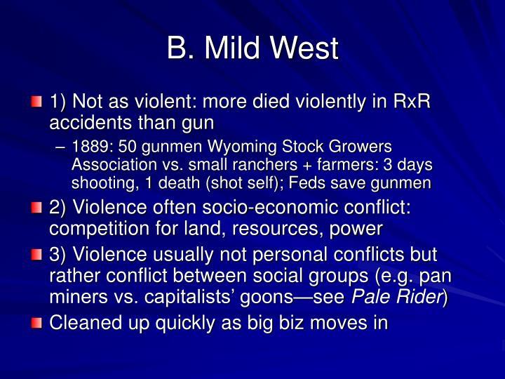 B. Mild West