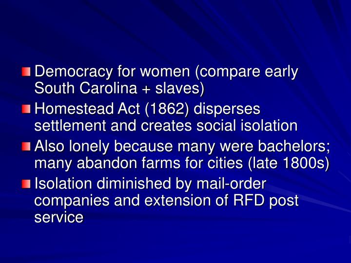 Democracy for women (compare early South Carolina + slaves)