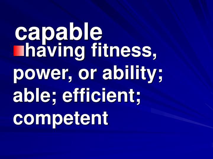 capable