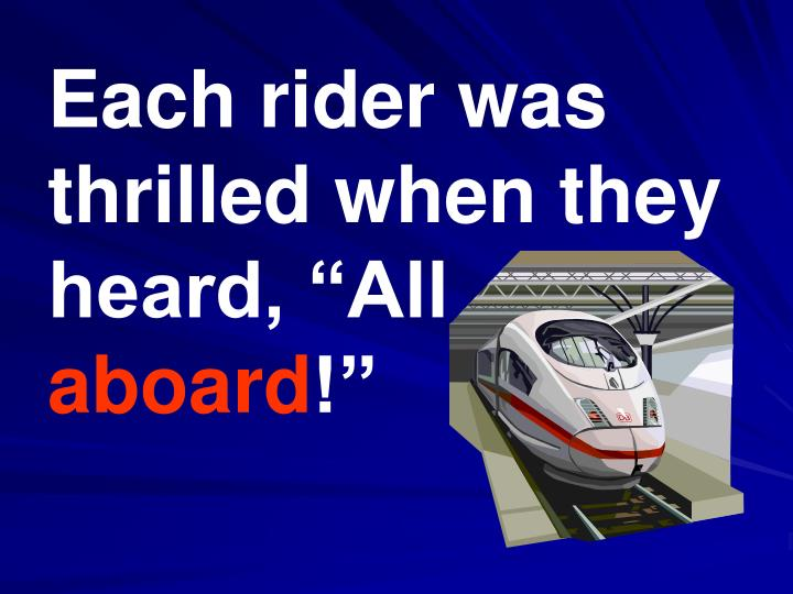 """Each rider was thrilled when they heard, """"All"""