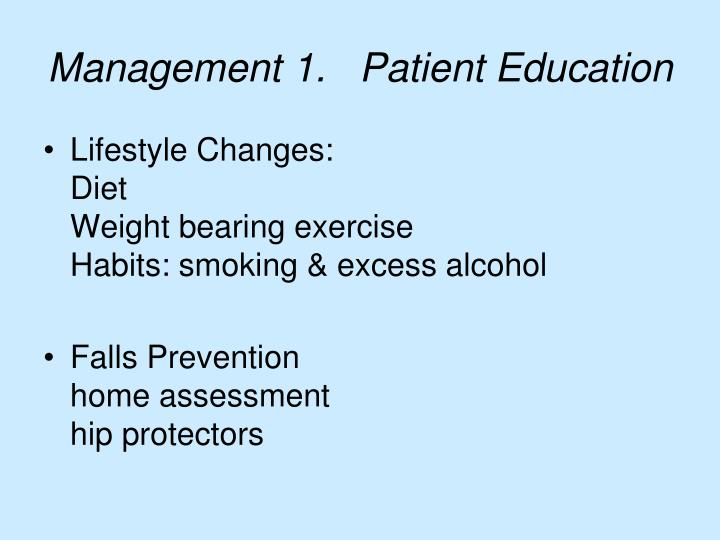 Management 1.   Patient Education