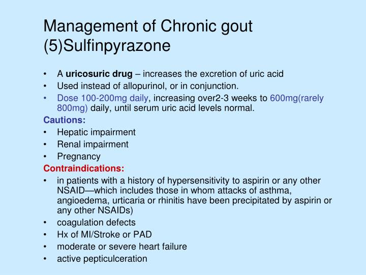 Management of Chronic gout (5)Sulfinpyrazone
