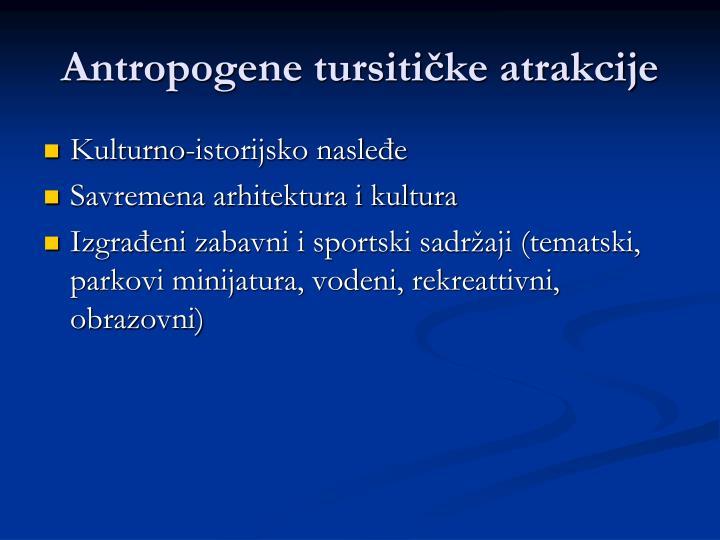 Antropogene tursitičke atrakcije