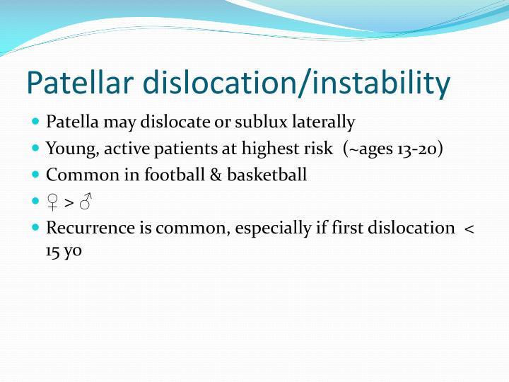 Patellar dislocation/instability