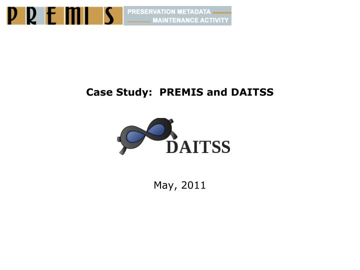Case Study:  PREMIS and DAITSS