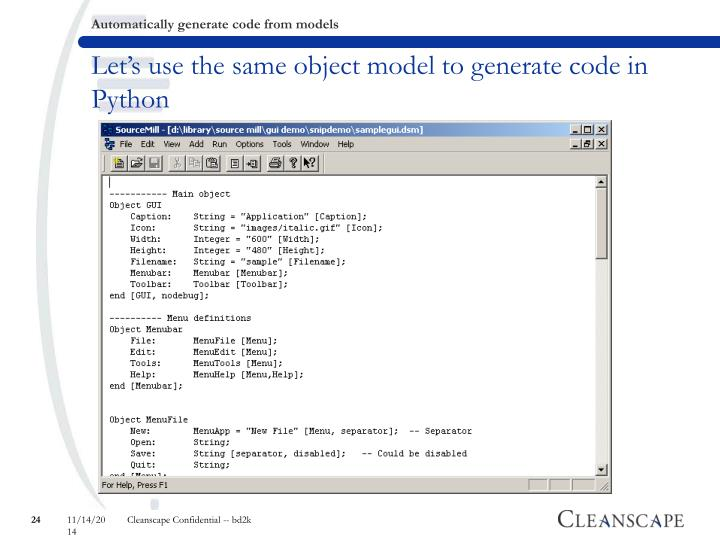 Let's use the same object model to generate code in Python