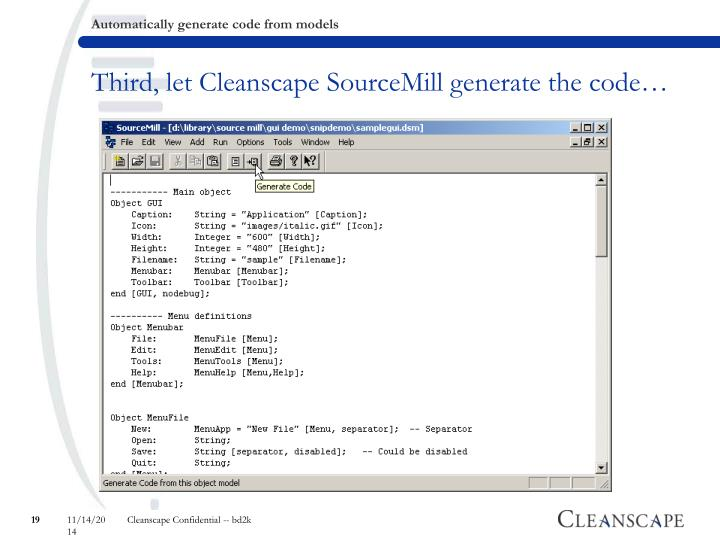 Third, let Cleanscape SourceMill generate the code…