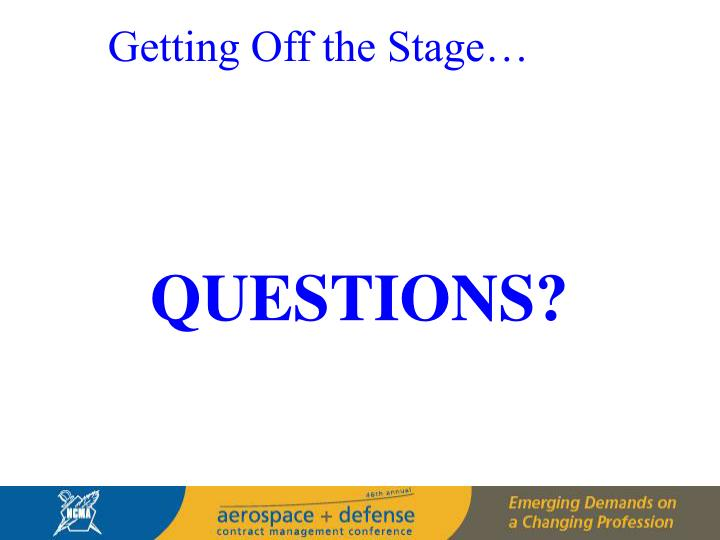 Getting Off the Stage…