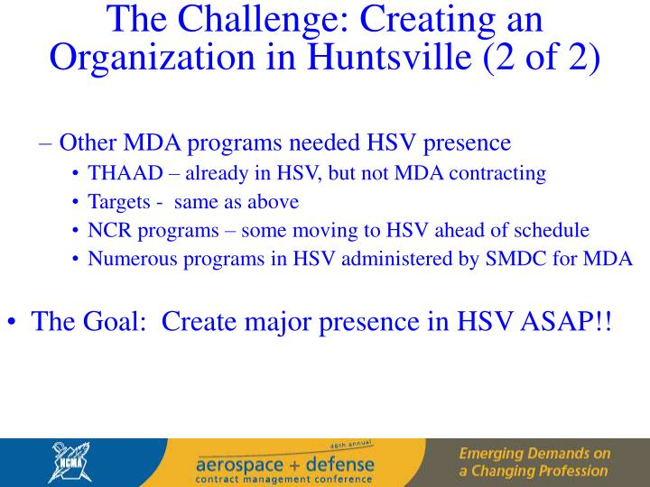 The Challenge: Creating an Organization in Huntsville (2 of 2)