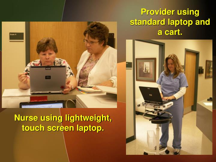 Provider using standard laptop and a cart.