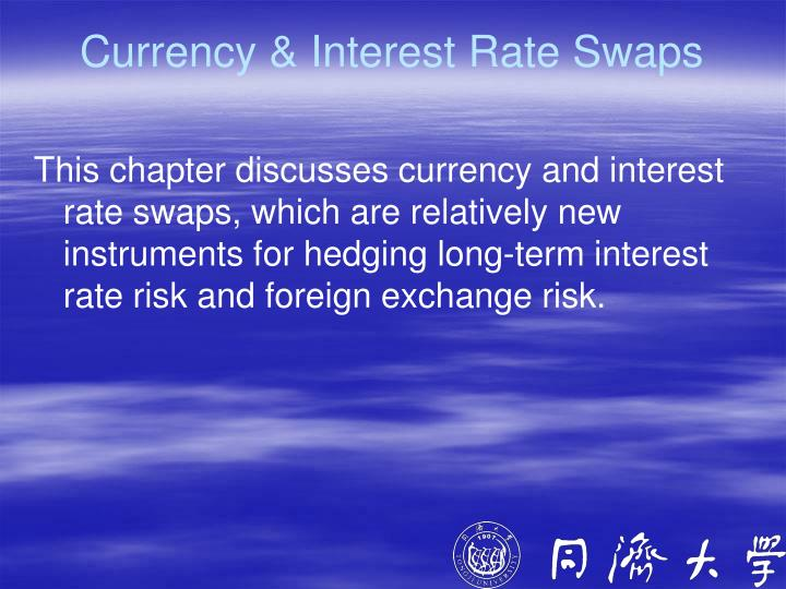 Currency & Interest Rate Swaps