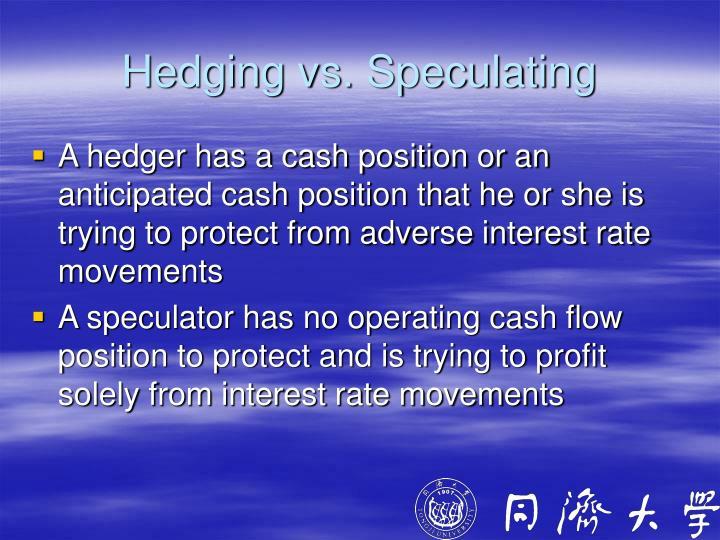 Hedging vs. Speculating