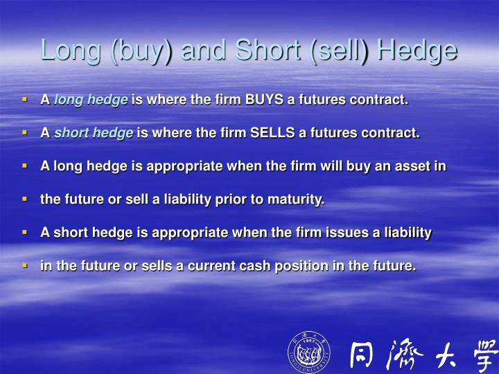 Long (buy) and Short (sell) Hedge
