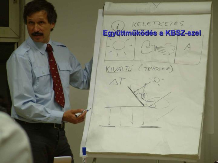 Együttműködés a KBSZ-szel