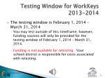 testing window for workkeys 2013 2014