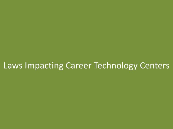 Laws Impacting Career Technology Centers