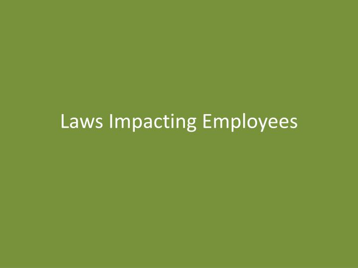 Laws Impacting Employees