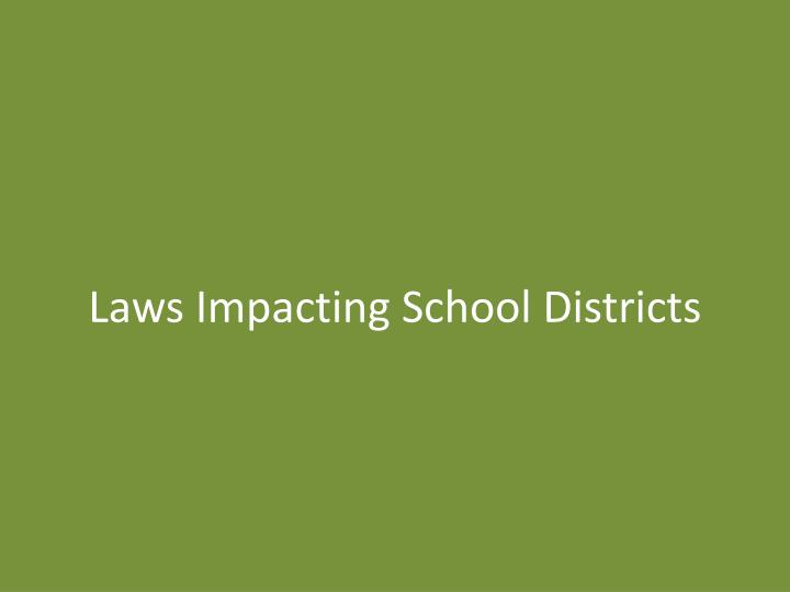 Laws Impacting School Districts
