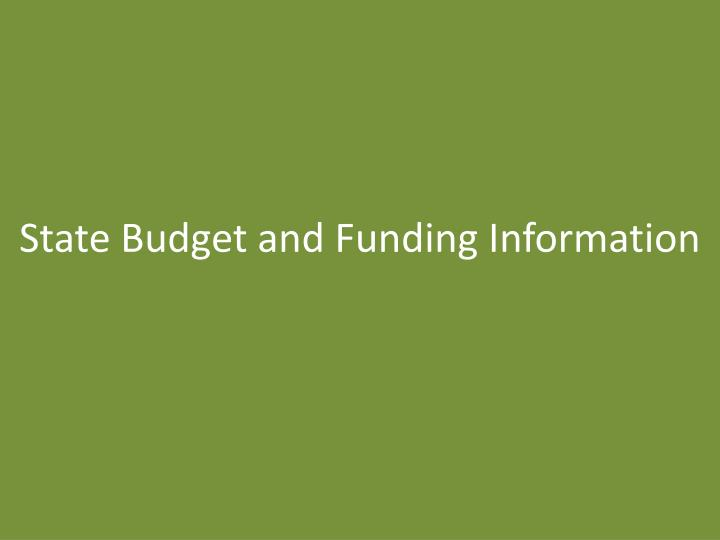 State Budget and Funding Information