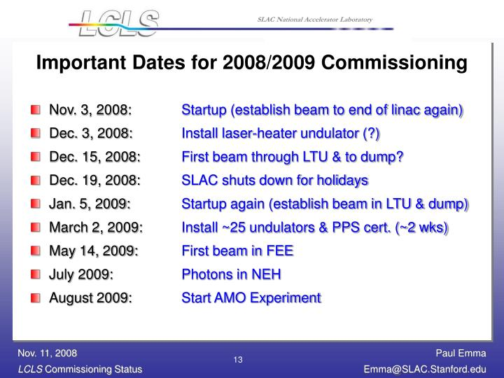Important Dates for 2008/2009 Commissioning