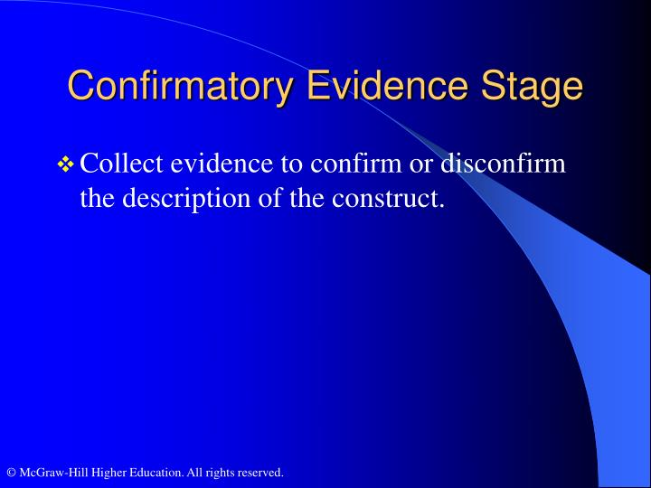 Confirmatory Evidence Stage