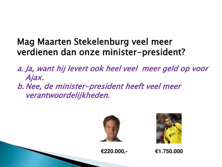 Mag Maarten Stekelenburg veel meer verdienen dan onze minister-president?