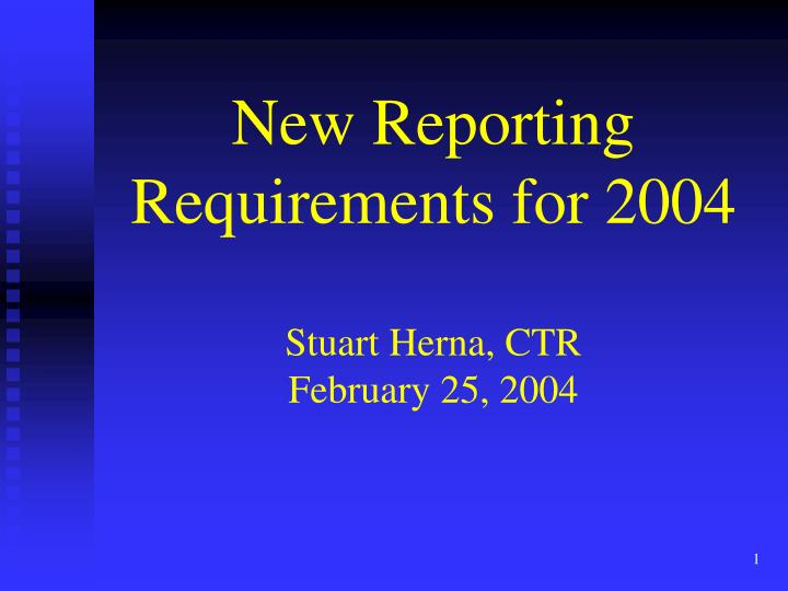 New reporting requirements for 2004 stuart herna ctr february 25 2004