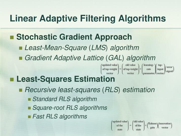 Linear Adaptive Filtering Algorithms