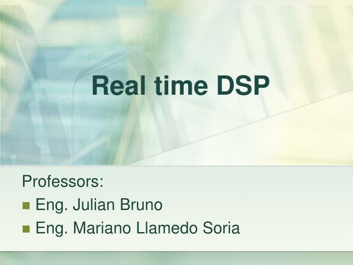 Real time DSP