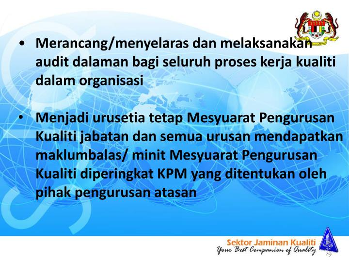 Merancang/menyelaras dan melaksanakan audit dalaman bagi seluruh proses kerja kualiti dalam organisasi