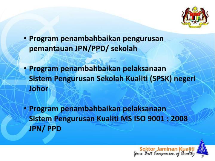 Program penambahbaikan pengurusan pemantauan JPN/PPD/ sekolah