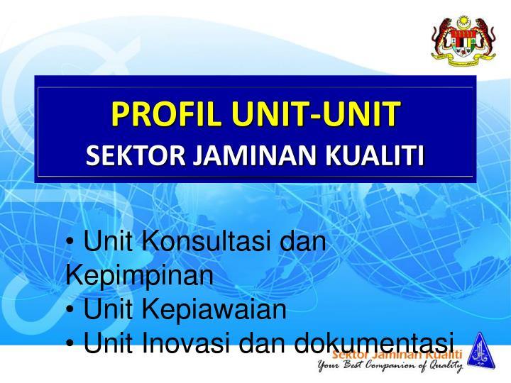 PROFIL UNIT-UNIT