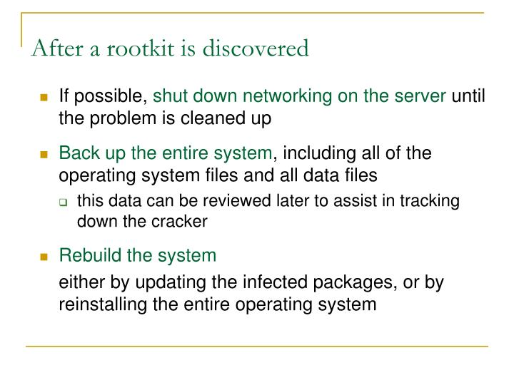 After a rootkit is discovered