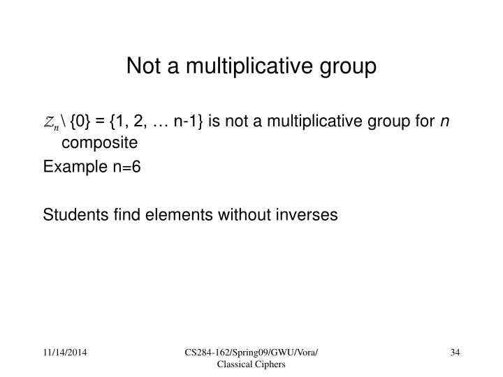 Not a multiplicative group
