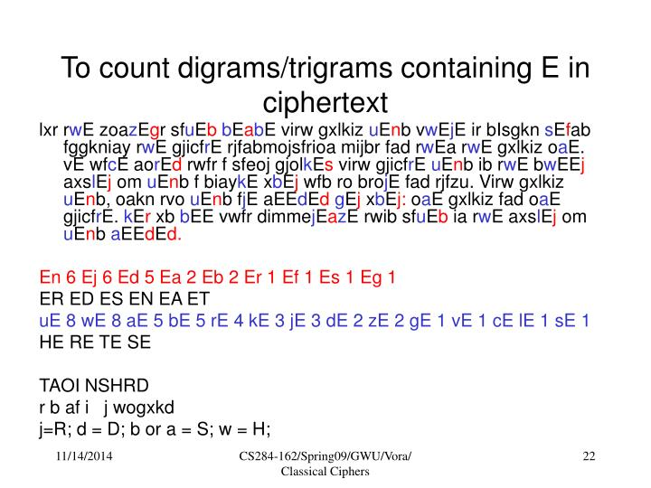 To count digrams/trigrams containing E in ciphertext