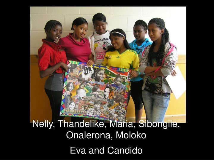 Nelly, Thandelike, Maria, Sibongile, Onalerona, Moloko