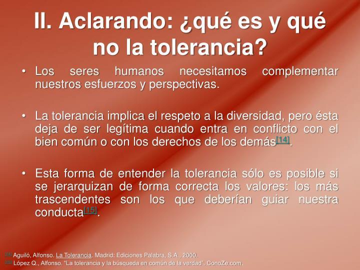 II. Aclarando: ¿qué es y qué no la tolerancia?