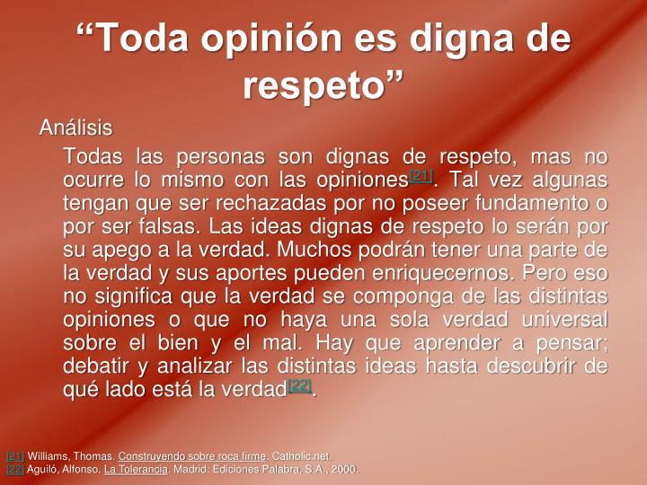 """""""Toda opinión es digna de respeto"""""""